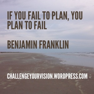 If You Fail to Plan, How Will It Happen?